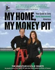 My Home, My Money Pit: Your Guide to Every Home Improvement Adventure, Segrete,