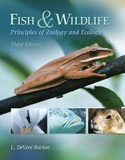 Fish & Wildlife: Principles of Zoology and Ecology by Burton, L. DeVere