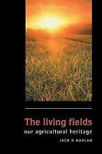 The Living Fields: Our Agricultural Heritage, Harlan, Jack Rodney, Very Good Boo
