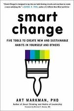 Smart Change: Five Tools to Create New and Sustainable Habits in Yourself and Ot