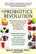 The Probiotics Revolution: The Definitive Guide to Safe, Natural Health...
