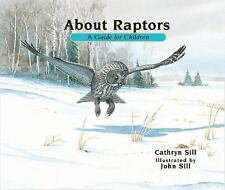 About...: About Raptors : A Guide for Children: a Guide for Children (2014,...
