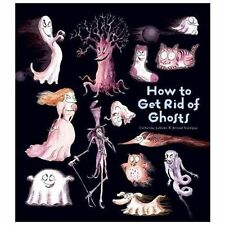 How to Get Rid of Ghosts (How to Banish Fears), Leblanc, Catherine, Very Good Bo