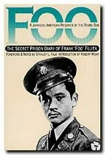 Foo : A Japanese-American Prisoner of the Rising Sun : The Secret Prison Diary o