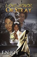 Love, Honor, or Stray (New Day Divas) Paperback E. N. Joy Urban Book