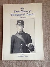 The Postal History of Bromsgrove & District 1703-1994. Michael H. Young. SIGNED