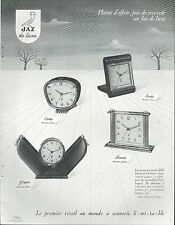 ▬► PUBLICITE ADVERTISING AD MONTRE WATCH JAZ Réveils Cotic, Balic, Landic, Gapic