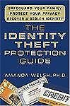 The Identity Theft Protection Guide: *Safeguard Your Family *Protect Your Privac