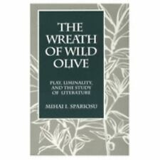 The Wreath of Wild Olive: Play, Liminality, and the Study of Literature (Suny Se