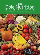 The Dole Nutrition Handbook: What To Eat and How To Live for a Longer, Healthie
