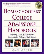 Homeschoolers' College Admissions Handbook by Cafi Cohen