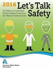 Let's Talk Safety 2016 : 52 Talks on Common Utility Safety Practices for...