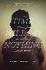 Time Will Say Nothing: A Philosopher Survives an Iranian Prison-ExLibrary