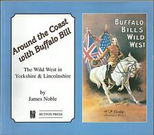 Around the Coast with Buffalo Bill - The Wild West in Yorkshire & Lincolnshire