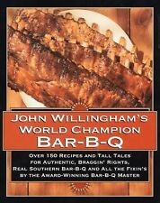John Willingham's World Champion Bar-B-q: Over 150 Recipes And Tall Tales For A