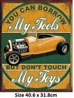 You Can Borrow My Tools Don't Touch My Toys Tin Sign 1884 - Ford Lowboy Hot Rod