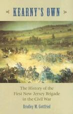 Kearny's Own: The History of the First New Jersey Brigade in the Civil-ExLibrary