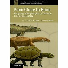 From Clone to Bone Synergy Morphological . 9780521176767 Cond=LN:NSD SKU:3229165