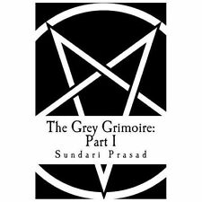 The Grey Grimoire: Part I : Coven of the Restless Dawn by Sundari Prasad...