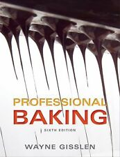 Professional Baking by Wayne Gisslen 6th Edition