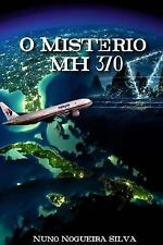 O Mistério MH 370 by Nuno Silva (2014, Paperback)