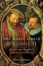The Magic Circle of Rudolf II: Alchemy and Astrology in Renaissance Prague by M