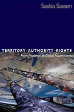 Territory, Authority, Rights: From Medieval to Global Assemblages, Sassen, Saski