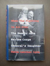 When The Fighting Is All Over The Memoir of a Marine Corps General's Daughter