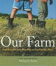 Our Farm: Four Seasons with Five Kids on One Family's Farm-ExLibrary