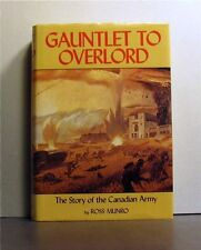 Gauntlet to Overlord, Canadian Army, World WarTwo  II, First Published in 1945