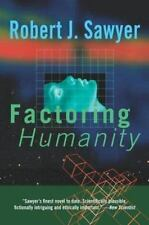 Factoring Humanity by Robert J. Sawyer SC new