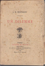 J.-K. HUYSMANS  UN DILEMME  1887 rare édition originale