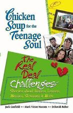 Chicken Soup for the Teenage Soul: The Real Deal Challenges: Stories a-ExLibrary