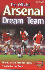 The Official Arsenal Dream Team, By Smith, Dave, Ward, Adam,in Used but Acceptab
