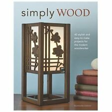 Simply Wood: 40 Stylish and Easy To Make Projects for the Modern Woodw-ExLibrary