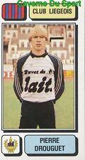 166 PIERRE DROUGUET BELGIQUE RFC.LIEGEOIS STICKER FOOTBALL 1983 PANINI