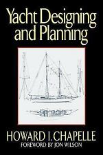Yacht Designing and Planning : For Yachtsmen, Students, and Amateurs by...