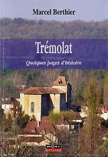 TREMOLAT + Quelques pages d'histoire + Marcel BERTHIER + PERIGORD