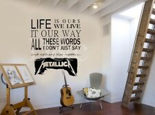 Metalica Wall Art Vinyl Sticker Decal DIY Life is Ours Song Quote