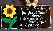 "12"" Sign SUNFLOWER Two Choices Help With Dishes or Starve KITCHEN WALL PLAQUE"