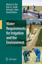 Water Requirements for Irrigation and the Environment by Richard G. Allen,...