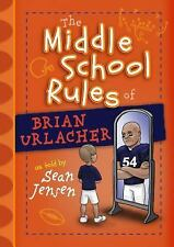 Middle School Rules: The Middle School Rules of Brian Urlacher by Sean Jensen...