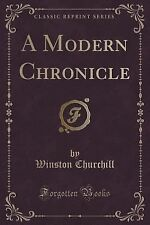 A Modern Chronicle (Classic Reprint) by Winston Churchill (2015, Paperback)