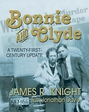 Bonnie and Clyde : A Twenty-First-Century Update by Jonathan Davis and James...