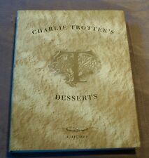Charlie Trotter's Desserts (1998, HB) First Edition