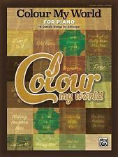 Colour My World for Piano -- 16 Classic Songs by Chicago : Piano/Vocal/Chords...