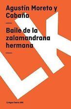 Baile de la Zalamandrana Hermana by Agustín Moreto y Cabaña (2014, Paperback)