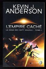 KEVIN J. ANDERSON    LA SAGA DES 7 SOLEILS: L'EMPIRE CACHE   T1     BRAGELONNE