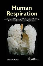 Human Respiration : Anatomy and Physiology, Mathematical Modeling, Num-ExLibrary