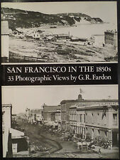 San Francisco in the 1850s 32 Photographic Views Gold Rush by G. R. Fardon